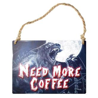 Schild ALCHEMY GOTHIC - Need More Coffee, ALCHEMY GOTHIC
